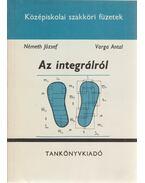Az integrálról - Németh József, Varga Antal