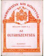 Az oltáriszentség - Müller Lajos