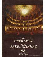 Az Operaház és az Erkel színház 88. évadja