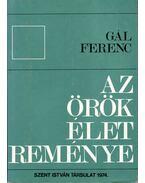 Az örök élet reménye - Gál Ferenc
