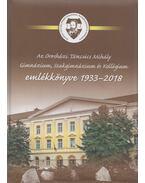 Az Orosházi Táncsics Mihály Gimnázium, Szakgimnázium és Kollégium emlékkönyve 1933-2018