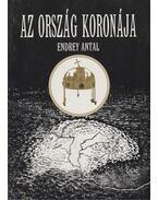 Az ország koronája (dedikált) - Endrey Antal