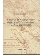 A Zagyva- és Tarna völgy jászkerületi vízügyeinek krónikája (1279-1876) - Nemes Gerzson