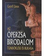 Az Óperzsa birodalom tündöklése és bukása - Győrfi János
