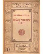II. Rákóczi Ferenc élete - Dr. Márki Sándor