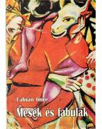 Mesék és fabulák - Fábián Imre