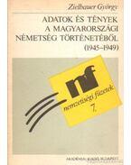 Adatok és tények a magyarországi németség történetéből (1945-1949) - Zielbauer György