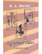 Egyiptomi tarot - A beavatás útja - B. A. Mertz