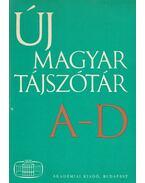 Új magyar tájszótár A-D (1. kötet) - B. Lőrinczy Éva