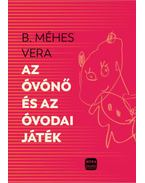 Azóvónő és az óvodai játékok - B. Méhes Vera