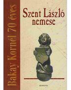 Szent László nemese - B. Perjés Judit, Varga Tibor
