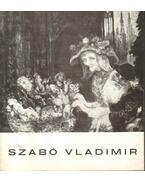 Szabó Vladimir Munkácsy-díjas festőművész kiállítása (dedikált) - B. Supka Magdolna