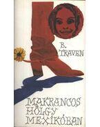 Makrancos hölgy Mexikóban - B. Traven