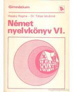 Német nyelvkönyv VI. - Hessky Regina, Dr. Tálasi Istvánné