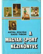 A magyar sport kézikönyve - Sass Tibor, Antal Zoltán