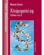 Közigazgatási jog - Különös rész II. - Különös rész II. - Rózsás Eszter