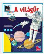 A világűr - Mi Micsoda Junior 13. - Mi Micsoda Junior 13. - Sabine Schuck; Stefanie Steinhorst