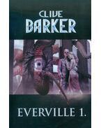 Everville 1. - A tudás harmadik könyve - Clive Barker