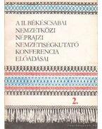 A II. békéscsabai nemzetközi néprajzi nemzetiségkutató konferencia előadásai 1-3. kötet - Krupa András, Eperjessy Ernő