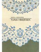 Turai Hímzések - Varga Marianna