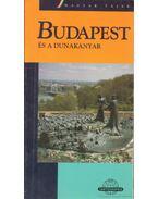 Budapest és a Dunakanyar - Dénes György