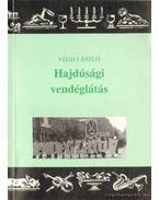 Hajdúsági vendéglátás (dedikált) - Végh László