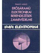 Erősáramú elektronikai berendezések zavarvédelme - Tihanyi László