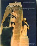 A Nagy-Magyarország-emlékmű Nagykanizsán - Rajnai Miklós, Rózsás János, Szemenyey-Nagy Tibor