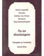Az én dicsőségem - Novalis, Arnim, Bettina von, Emerson, Hammarksjöld, Dag, Selma Lagerlöf
