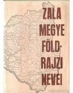 Zala Megye földrajzi nevei - Végh József, Papp László
