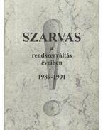 Szarvas a rendszerváltás éveiben 1989-1991 - Dr. Szilvássy László