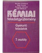 Kémiai feladatgyűjtemény 7. osztály - Nagy Zsuzsa, Vida Mihályné, Kecskés Andrásné, Rozgonyi Jánosné