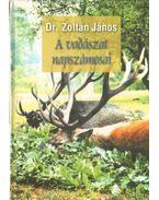 A vadászat napszámosai (számozott) - Dr. Zoltán János