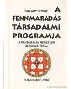 A fennmaradás társadalmi programja (dedikált) - Síklaky István