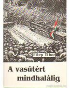 A vasútért mindhalálig - Filep Tibor