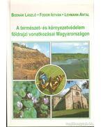 A természet- és környezetvédelem földrajzi vonatkozásai Magyarországon - Lehmann Antal, dr., Dr. Bodnár László, Dr. Fodor István