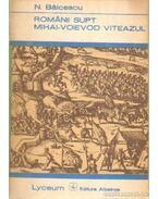 Románii Supt Mihai-Voievod Viteazul - Balcescu, N.