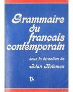 Grammaire du francais contemporain - Kiss Sándor, Pataki Pál, Pálfy Miklós, Bárdosi Vilmos, Kelemen Jolán