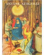 Anyánk, az Egyház - György Attila