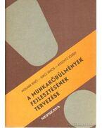 A munkakörülmények fejlesztésének tervezése - Molnár Jenő, Keschitz József, Sircz János