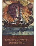 Képes francia nyelvkönyv gyermekeknek 2 - Kelemen Tiborné, Renkei Lászlóné