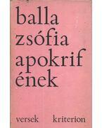 Apokrif ének - Balla Zsófia