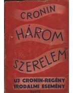 Három szerelem - A. J. Cronin