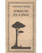 Sorsunk és a jóga - Haich Erzsébet, Selvarajan Yesudian