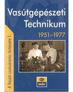 Vasútgépészeti technikum 1951-1977 - Horváth Lajos, Előhegyi István