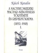 atirni - A nagybecskereki magyara színjátszás története és repertóriuma I-II. kötet - Káich Katalin