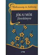 Bölcsesség és bohóság - Jókai Mór füveskönyve - Jókai Mór, Praznovszky Mihály