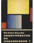 Vasötvözetek és hőkezelésük - Schön Gyula