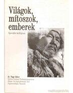 Világok, mítoszok, emberek - Dr. Nagy Gábor