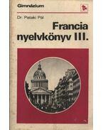 Francia nyelvkönyv III. - Dr. Pataki Pál